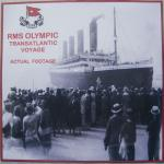 RMS Olympic Transatlantic DVD Film